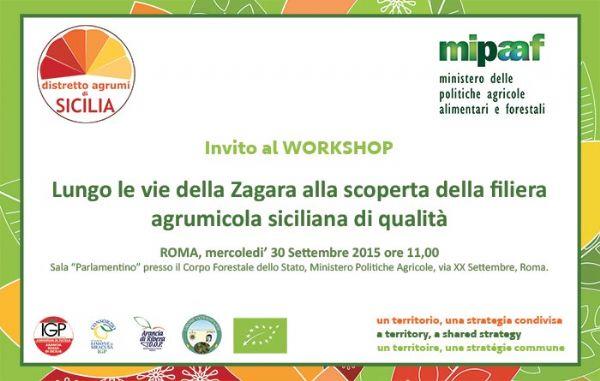 Lungo le vie della Zagara alla scoperta della filiera agrumicola siciliana di qualità - Invito al workshop di Roma